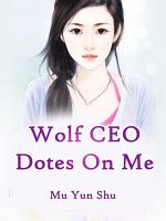 Wolf CEO Dotes On Me