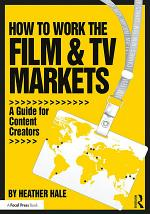 How to Work the Film & TV Markets