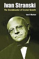 Ivan Stranski   The Grandmaster Of Crystal Growth PDF