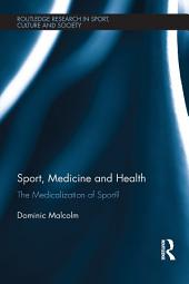 Sport, Medicine and Health: The medicalization of sport?