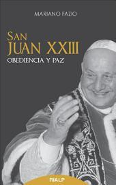 San Juan XXIII: Obediencia y paz