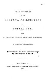 The aphorisms of the Vedánta philosophy: with illustrative extracts from the commentary