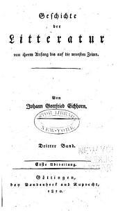 Geschichte der Litteratur von ihren Anfang bis auf die neuesten Zeiten: Band 3,Teil 1