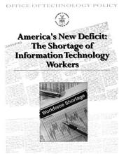 America's New Deficit: The Shortage of Information Technology Workers