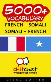5000+ French - Somali Somali - French Vocabulary