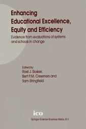 Enhancing Educational Excellence, Equity and Efficiency: Evidence from evaluations of systems and schools in change