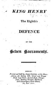 King Henry the Eighth's Defence of the Seven Sacraments