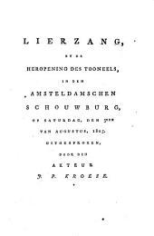 Lierzang, by de heropening des tooneels, in den Amsteldamschen Schouwburg, op den 3den augustus 1805, uitgesproken door J.P. Kroese: Volume 1