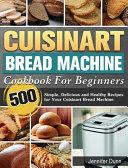 Cuisinart Bread Machine Cookbook For Beginners PDF
