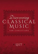 Discovering Classical Music: Liszt