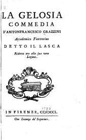 Teatro comico fiorentino: La gelosia. La spiritata. I parentadi. In prosa. Del Lasca