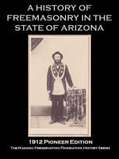 A History of Freemasonry in the State of Arizona