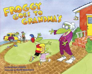 Froggy Goes to Grandma s