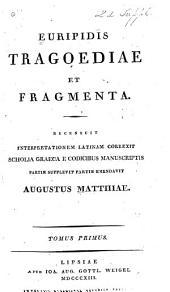 Euripidis Tragoediae et fragmenta: Volumes 1-2