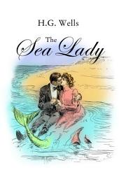 The Sea Lady: (Annotated)