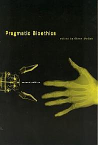 Pragmatic Bioethics PDF