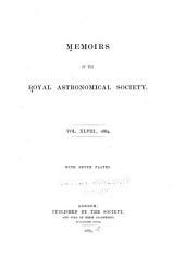 Memoirs of the Royal Astronomical Society: Volume 48; Volume 1884