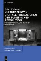 Kultursemiotik digitaler Bildzeichen der tunesischen Revolution PDF