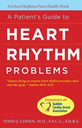 A Patient's Guide to Heart Rhythm Problems