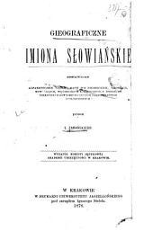 Geograficzne imiona słowańskie zestawione alfabetycznie według nazw ich niemieckich, włoskich, rumuńskich, węgierskich i tureckich, z dodaniem niektórych łotyskich i innych zagranicznych spolszczonych