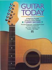 Guitar Today, Book 2: A Beginning Acoustic and Electric Guitar Method