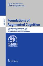 Foundations of Augmented Cognition: 5th International Conference, AC 2013, Held as Part of HCI International 2013, Las Vegas, NV, USA, July 21-26, 2013, Proceedings