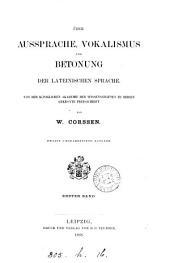 Über Aussprache, Vokalismus und Betonung der lateinischen Sprache: Band 1
