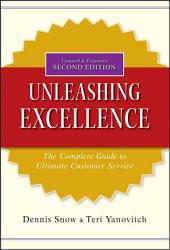 Unleashing Excellence: The Complete Guide to Ultimate Customer Service, Edition 2