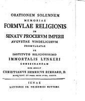 Orationem solemnem, memoriae Formulae religionis in senatu procerum imperii Augustae Vindelicorum promulgatae ...