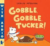 Gobble, Gobble, Tucker!