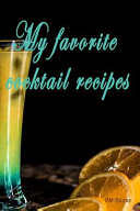 My Favorite Cocktail Recipes