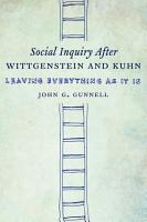 Social Inquiry After Wittgenstein and Kuhn PDF