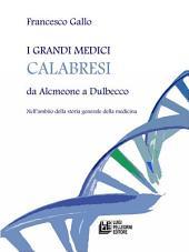 I grandi medici calabresi da Alcmeone a Dulbecco
