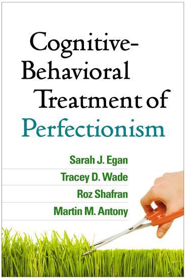 Cognitive Behavioral Treatment of Perfectionism PDF