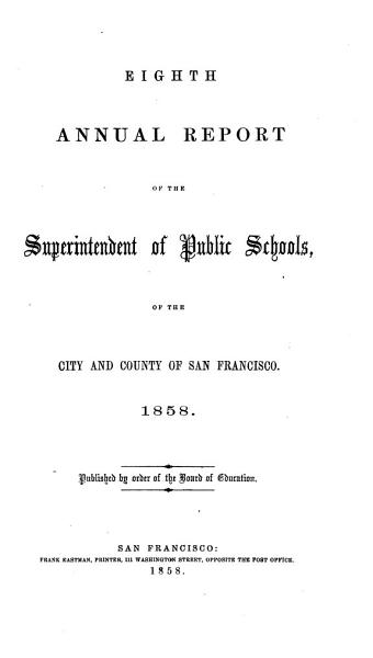 Download Annual Report of the Superintendent of Public Schools of the City and County of San Francisco Book