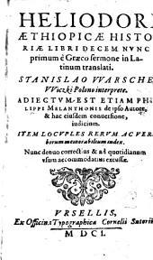 Heliodori Aethiopicae Historiae Libri Decem: Nvnc primum è Graeco sermone in Latinum translati