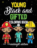 Young, Black and Gifted Coloring Book Midnight Edition