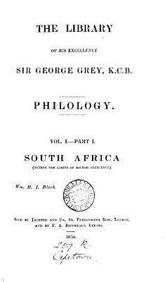 The library of     sir George Grey  K C B   a catalogue  compiled by W H I  Bleek  sir G  Grey and J  Cameron   PDF