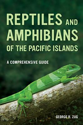 Reptiles and Amphibians of the Pacific Islands PDF