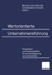 Wertorientierte Unternehmensführung: Perspektiven und Handlungsfelder für die Wertsteigerung von Unternehmen