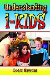 Understanding i-Kids