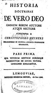 Historia doctrinae de vero Deo omnium rerum auctore atque rectore: Volumes 1-2