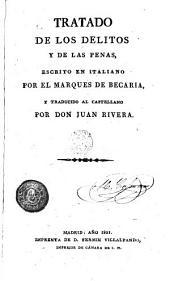 Tratado de de los detitos y de las penas: Escrito en italiano por el Marqués de Becaria