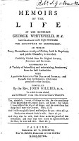 Memoirs of the Life of the Reverend George Whitefield  M A  Late Chaplain to the Right Honourable the Countess of Huntingdon     Faithfully Selected from His Original Papers  Journals and Letters     Compiled by the Rev  John Gillies  D D  To which is Now Added  an Extract from Mr  Whitefield s Tracts PDF