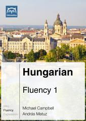 Hungarian Fluency 1 (Ebook + mp3): Glossika Mass Sentences