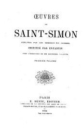 Œuvres de Saint-Simon & d'Enfantin: précédées de deux notices historiques et publiées par les membres du conseil institué par Enfantin pour l'exécution de ses dernières volontés ..., Volume15;Volume18