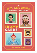 Completely Open   Wes Anderson Inspired Trump Card Game PDF