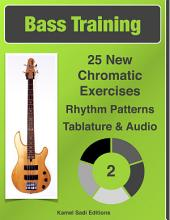 Bass Training Vol. 2: 25 New Chromatic Exercises
