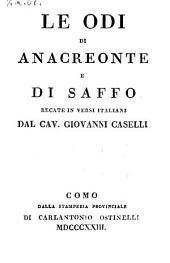 Le odi di anacreonte e di Saffo. Recate in versi italiani da Giovanni Caselli