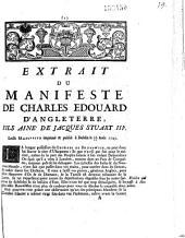Extrait du manifeste de Charles Edouard d'Angleterre, fils ainé de Jacques Stuart IIIe. Ledit Manifeste imprimé et publié à Dublin le 12/22 Août 1745